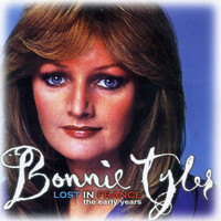Bonnie Tyler - Lost In France - The Early Years