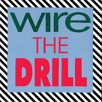 Wire - The Drill