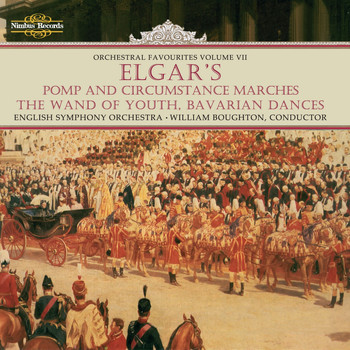 English Symphony Orchestra, Sir Edward Elgar & William Boughton - Elgar: Pomp and Circumstance Marches & Orchestral Favourites, Vol. VII