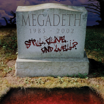 Megadeth - Still Alive... And Well?