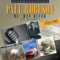 Paul Robeson - Paul Robeson: Ol' Man River