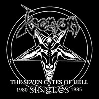 Venom - The Seven Gates of Hell: The Singles 1980-1985 (Explicit)