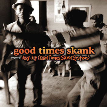 Various Artists - Good Times Skank: Joey Jay (Good Times Sound System)