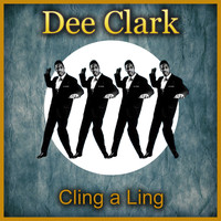 Dee Clark - Cling a Ling
