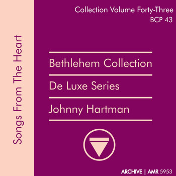 Johnny Hartman - Deluxe Series Volume 43 (Bethlehem Collection): Songs from the Heart