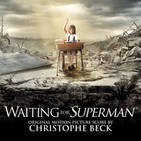 Christophe Beck - Waiting for Superman (Original Motion Picture Score)