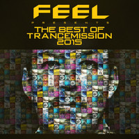 Feel - The Best Of Trancemission 2015: Mixed By Feel