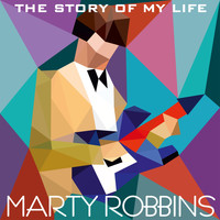 Marty Robbins - The Story of My Life