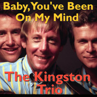 The Kingston Trio - Baby, You've Been On My Mind
