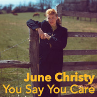 June Christy - You Say You Care