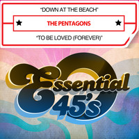 The Pentagons - Down at the Beach / To Be Loved (Forever) [Digital 45]