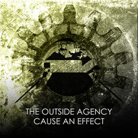 The Outside Agency - Cause an Effect
