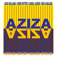 Aziza - Aziza (feat. Dave Holland, Chris Potter, Lionel Loueke, Eric Harland)