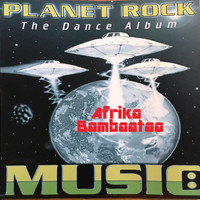 Afrika Bambaataa - Planet Rock: The Dance Album