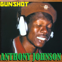 Anthony Johnson - Gunshot