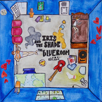 Iris and the Shade - The Blue Room
