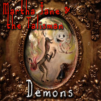 Martha Jane & the Talisman - Demons