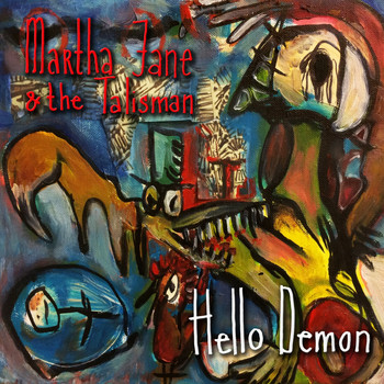 Martha Jane & the Talisman - Hello Demon