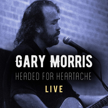Gary Morris - Headed for Heartache (Live)