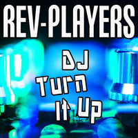 Rev-Players - DJ Turn It Up