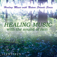 Llewellyn - Healing Music with Rain