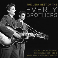 The Everly Brothers - The Very Best of the Everly Brothers - 100 Tracks Featuring Their Greatest Hits and Most Requested Favourites