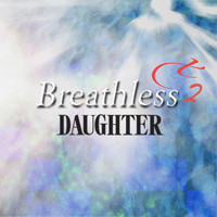 Daughter - Breathless Plus 2