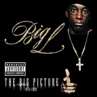 Big L - The Big Picture (Explicit)