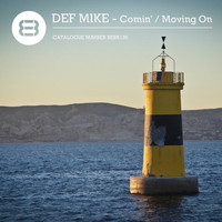DEF Mike - Comin' / Moving On