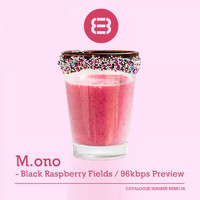 M.ono - Black Raspberry Fields / 96kbps Preview