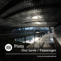 Pinto - Our Love / Passenger
