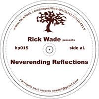 Rick Wade - Never Ending Reflections