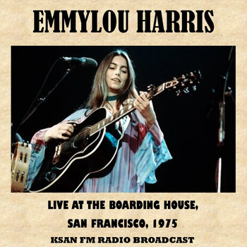 Emmylou Harris - Live at the Boarding House, San Francisco, 1975 (Fm Radio Broadcast)
