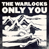 The Warlocks - Only You - Single