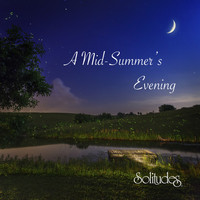 Dan Gibson's Solitudes - A Mid Summer's Evening