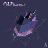 Ivanshee - Cloud Rafting
