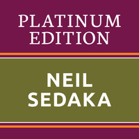 Neil Sedaka - Neil Sedaka - Platinum Edition (The Greatest Hits Ever!)