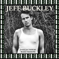 Jeff Buckley - A Collection Of Radio Sessions (Remastered, Live On Broadcasting)