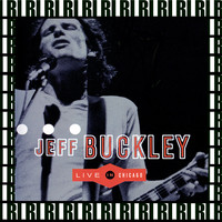 Jeff Buckley - Cabaret Metro, Chicago, May 13th, 1995 (Remastered, Live On Broadcasting) [Bonus Track Version]