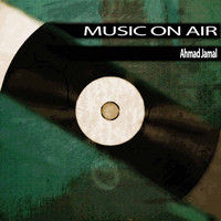 Ahmad Jamal - Music On Air