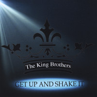 The King Brothers - Get up and Shake It