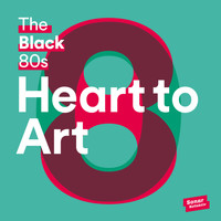 The Black 80s - Heart To Art