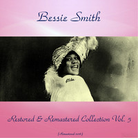 Bessie Smith - Bessie Smith Restored & Remastered Collection, Vol. 5 (All Tracks Remastered 2016)