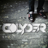 Colyder - Smash The Disco
