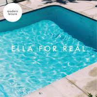 Modern Leisure - Ella for Real