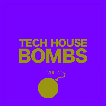 Various Artists - Tech House Bombs, Vol. 4