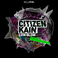 Citizen Kain - Low Blow