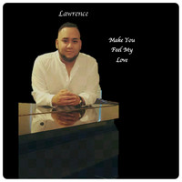 Lawrence - Make You Feel My Love