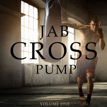 Various Artists - Jab Cross Pump, Vol. 1 (Hottest Tunes For Sweating)