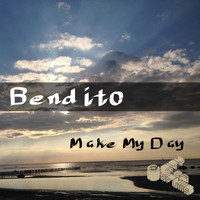 Bendito - Make My Day